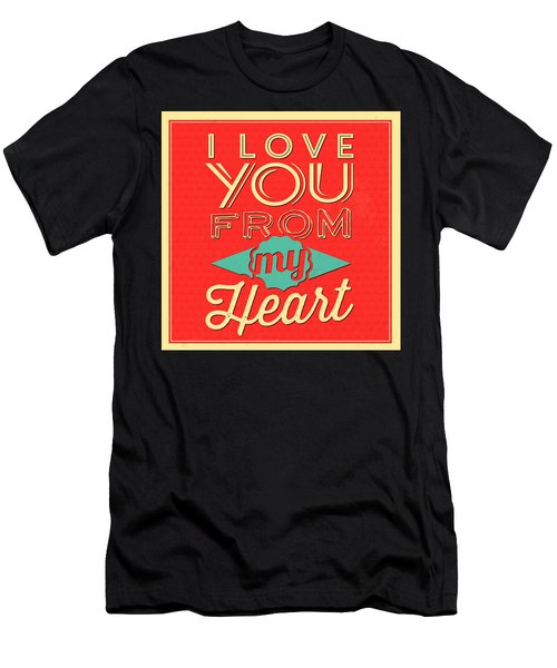 I Love You From My Heart Men's T-Shirt (Athletic Fit)