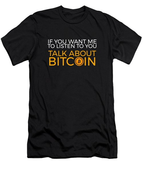 If You Want Me To Listen Talk About Bitcoin Cryptocurrency Bitcoin Shirt Men's T-Shirt (Athletic Fit)