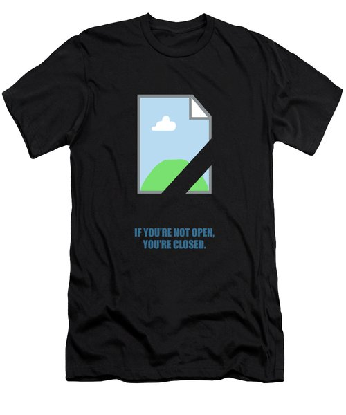 If You're Not Open, You're Closed Corporate Start-up Quotes Poster Men's T-Shirt (Athletic Fit)