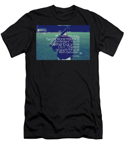 Ispirational Sports Quotes  Pat Riley Men's T-Shirt (Athletic Fit)