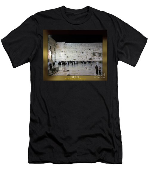 Israel Western Wall - Our Heritage Now And Forever Men's T-Shirt (Athletic Fit)
