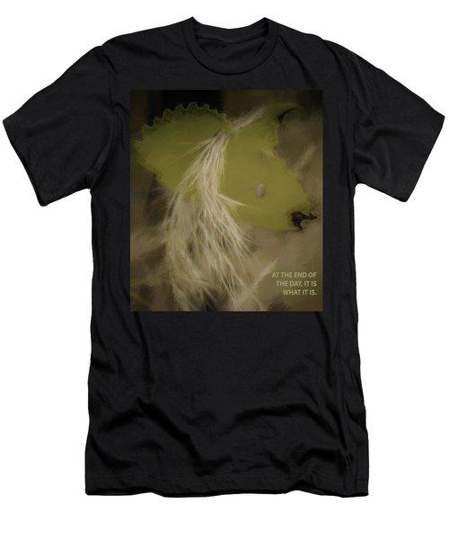 It Is What It Is Men's T-Shirt (Athletic Fit)