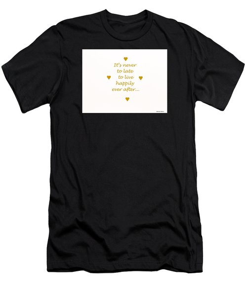 It's Never To Late... Men's T-Shirt (Athletic Fit)