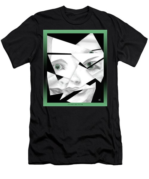 It's Not You It's Me Men's T-Shirt (Athletic Fit)