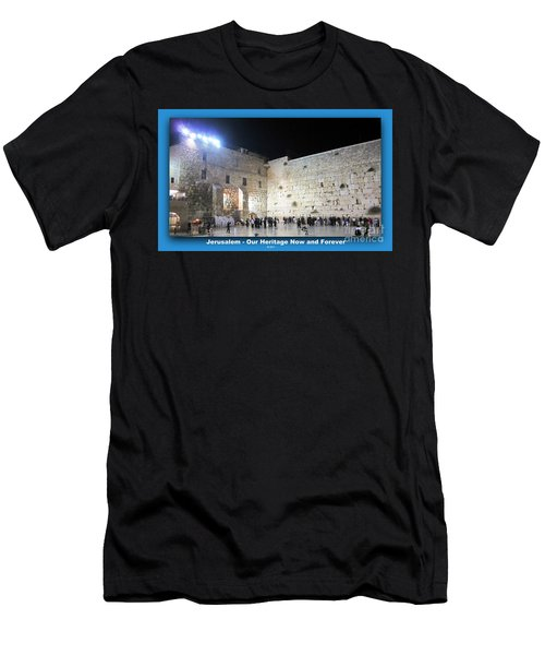 Jerusalem Western Wall - Our Heritage Now And Forever Men's T-Shirt (Athletic Fit)