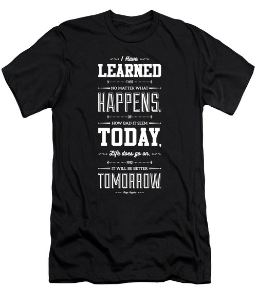 Lab No. 4 I've Learned That No Matter Maya Angelou Inspirational Quote  Men's T-Shirt (Athletic Fit)