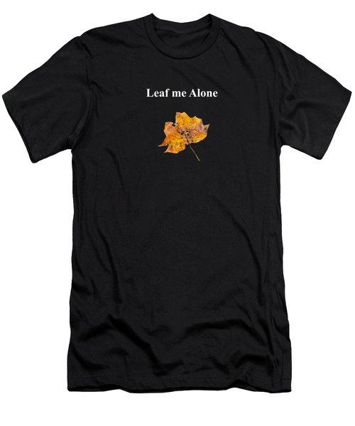 Leaf Me Alone Men's T-Shirt (Athletic Fit)