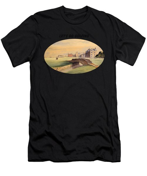 Let's Go Golfing - St Andrews Golf Course Men's T-Shirt (Athletic Fit)