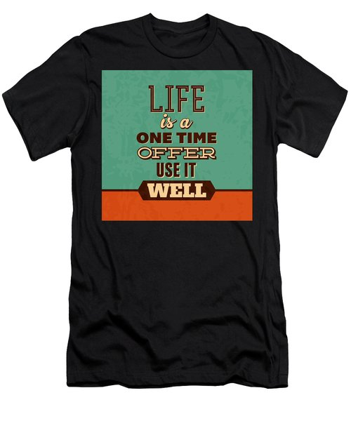 Life Is A One Time Offer Men's T-Shirt (Athletic Fit)
