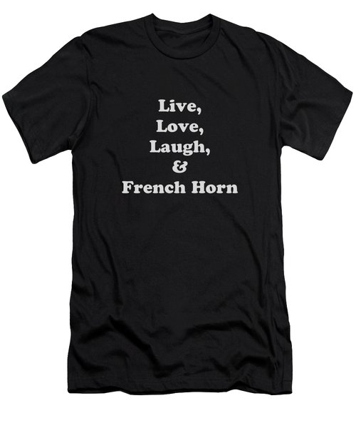 Live Love Laugh And French Horn 5600.02 Men's T-Shirt (Athletic Fit)