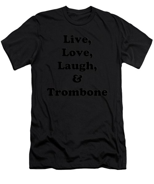 Live Love Laugh And Trombone 5606.02 Men's T-Shirt (Athletic Fit)
