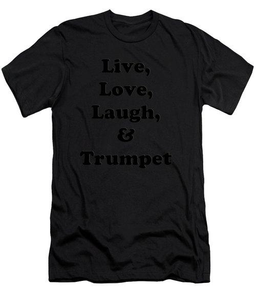 Live Love Laugh And Trumpet 5605.02 Men's T-Shirt (Athletic Fit)