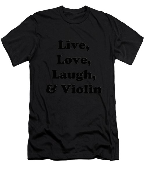 Live Love Laugh And Violin 5613.02 Men's T-Shirt (Athletic Fit)