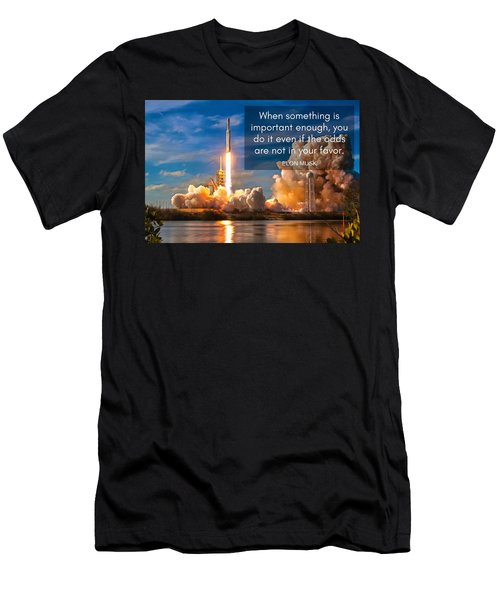 Motivational Elon Musk Quote Falcon Heavy Rocket Launch Men's T-Shirt (Athletic Fit)