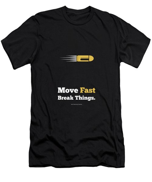 Move Fast Break Thing Life Motivational Typography Quotes Poster Men's T-Shirt (Slim Fit)