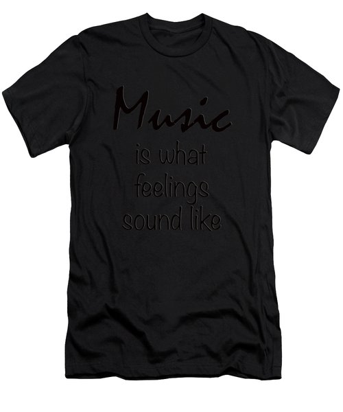 Music Is What Feelings Sound Like Men's T-Shirt (Athletic Fit)