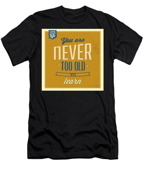 Never Too Old Men's T-Shirt (Athletic Fit)