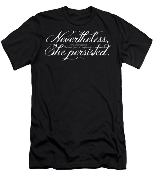 Nevertheless She Persisted - Light Lettering Men's T-Shirt (Athletic Fit)