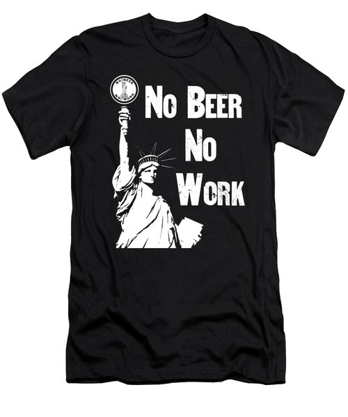 No Beer - No Work - Anti Prohibition Men's T-Shirt (Slim Fit) by War Is Hell Store