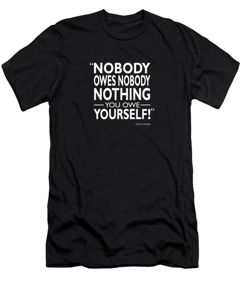 Nobody Owes Nobody Nothing Men's T-Shirt (Athletic Fit)