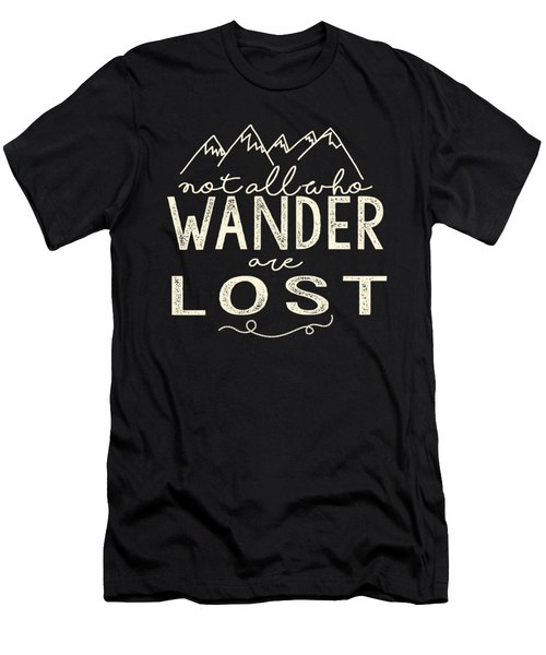 Not All Who Wander Men's T-Shirt (Athletic Fit)