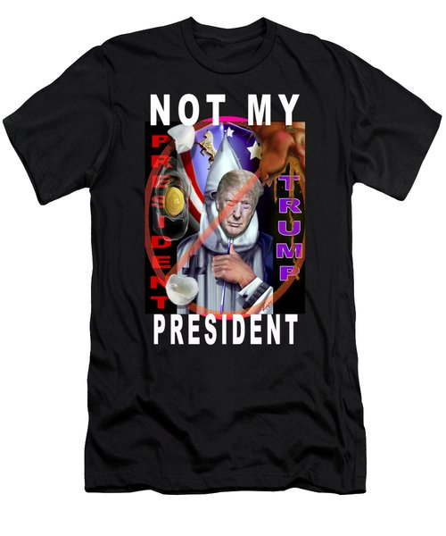Not My President Men's T-Shirt (Athletic Fit)
