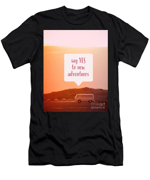 Say Yes To New Adventures Men's T-Shirt (Athletic Fit)