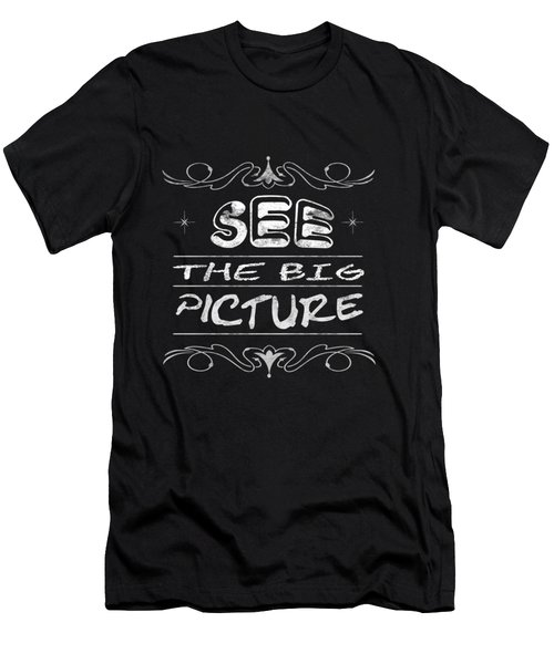 See The Big Picture Inspiring Typography Men's T-Shirt (Athletic Fit)
