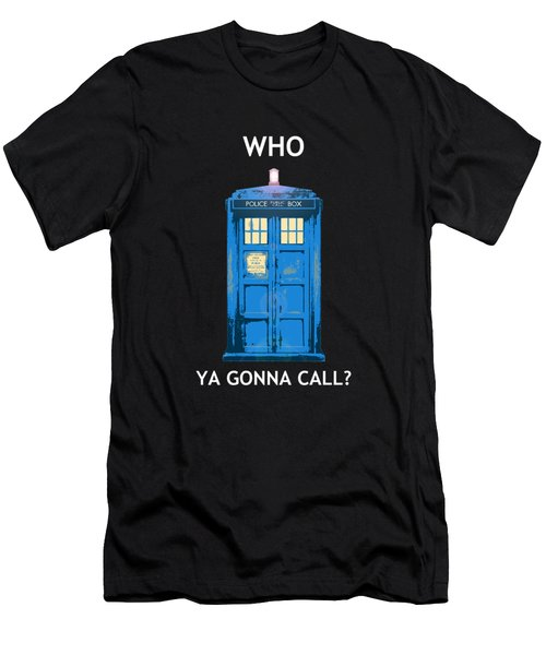 Tardis - Who Ya Gonna Call Men's T-Shirt (Athletic Fit)