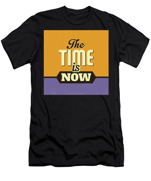 The Time Is Now Men's T-Shirt (Athletic Fit)