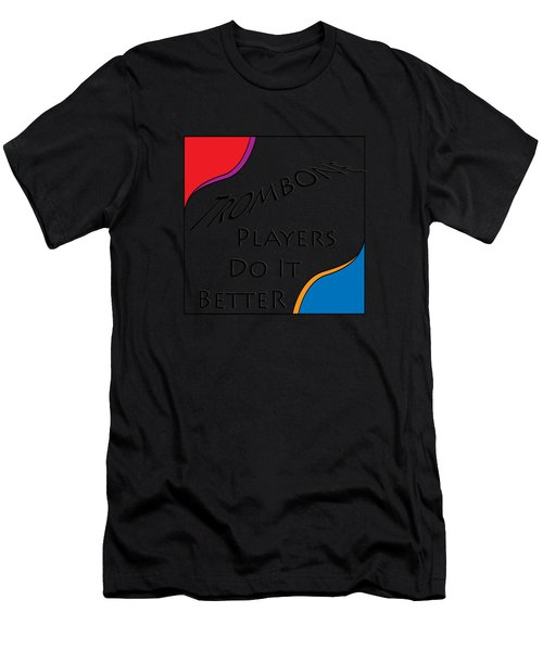 Trombone Players Do It Better 5650.02 Men's T-Shirt (Athletic Fit)