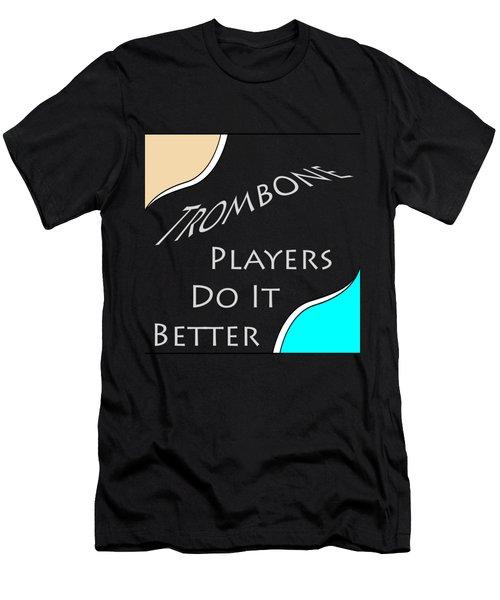 Trombone Players Do It Better 5651.02 Men's T-Shirt (Athletic Fit)