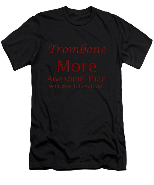 Trombones More Awesome Than You 5557.02 Men's T-Shirt (Athletic Fit)