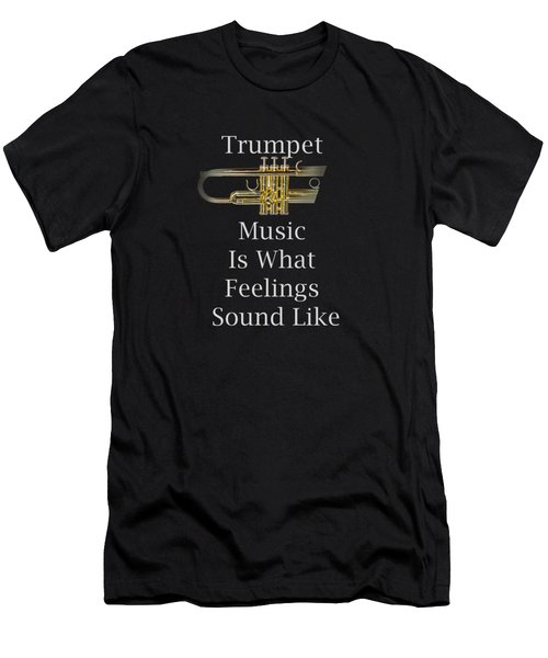 Trumpet Is What Feelings Sound Like 5583.02 Men's T-Shirt (Slim Fit) by M K  Miller