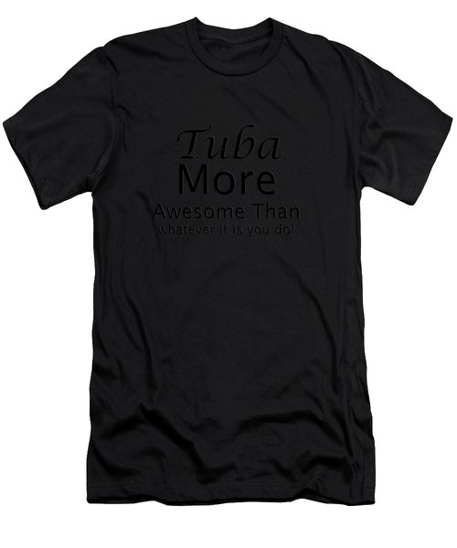 Tubas More Awesome Than You 5561.02 Men's T-Shirt (Athletic Fit)