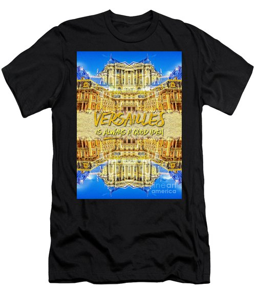 Versailles Is Always A Good Idea Paris France Men's T-Shirt (Athletic Fit)