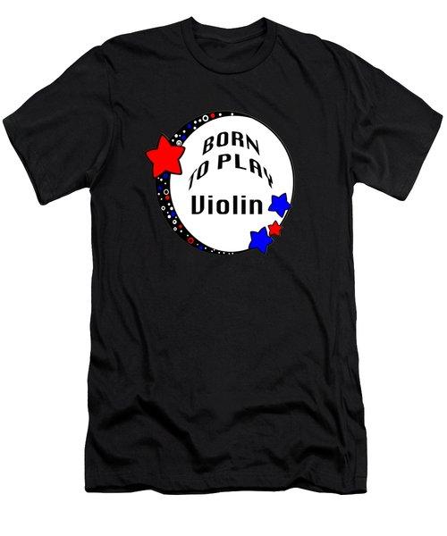 Violin Born To Play Violin 5680.02 Men's T-Shirt (Athletic Fit)