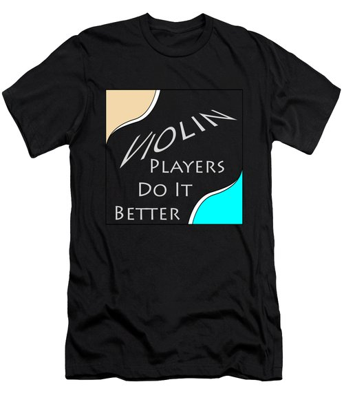 Violin Players Do It Better 5657.02 Men's T-Shirt (Athletic Fit)