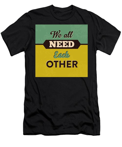 We All Need Each Other Men's T-Shirt (Athletic Fit)