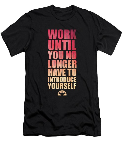 Work Until You No Longer Have To Introduce Yourself Gym Inspirational Quotes Poster Men's T-Shirt (Athletic Fit)