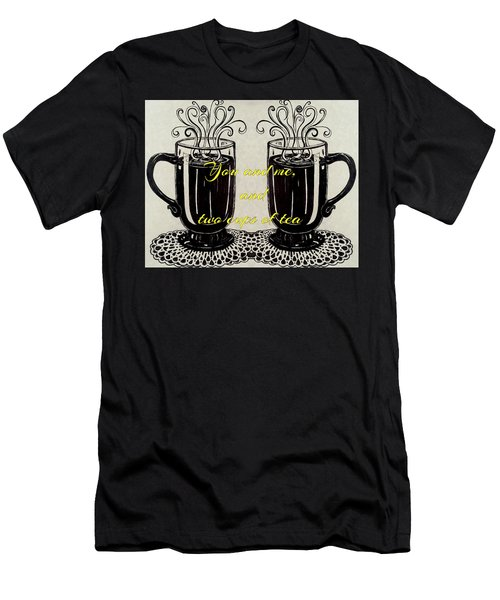 You And Me, And Two Cups Of Tea Men's T-Shirt (Athletic Fit)