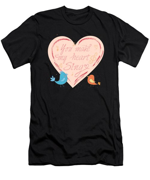 You Make My Heart Sing Men's T-Shirt (Athletic Fit)