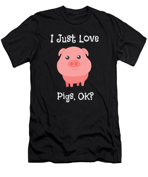 Cute Funny I Just Love Pigs Ok Men's T-Shirt (Athletic Fit)