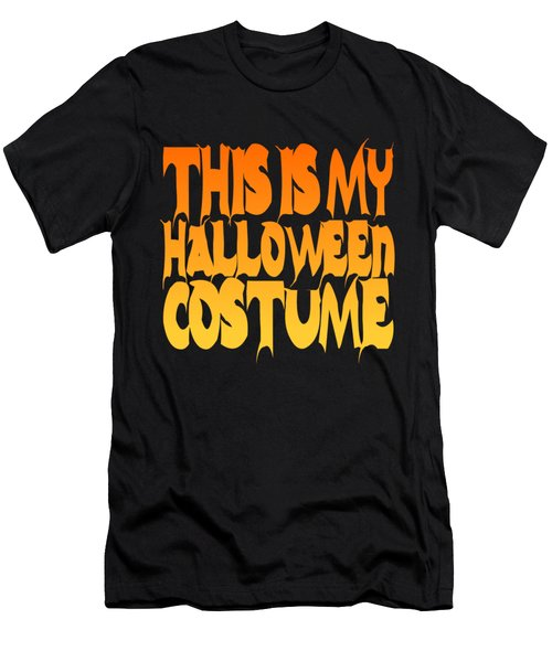 Men's T-Shirt (Athletic Fit) featuring the digital art This Is My Halloween Costume by Flippin Sweet Gear