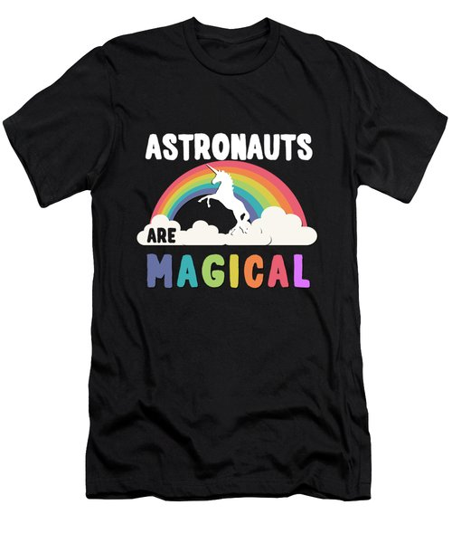 Astronauts Are Magical Men's T-Shirt (Athletic Fit)
