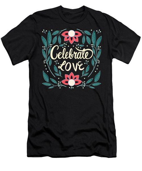 Celebrate Love - Beautiful Floral Sign Men's T-Shirt (Athletic Fit)