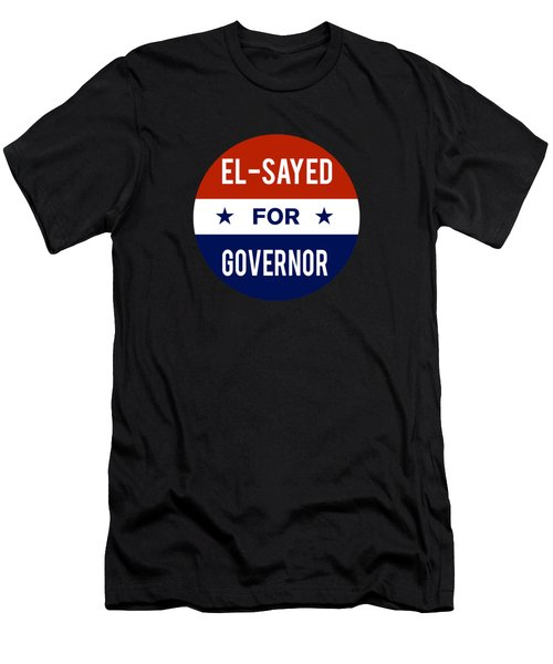 Men's T-Shirt (Athletic Fit) featuring the digital art El Sayed For Governor 2018 by Flippin Sweet Gear