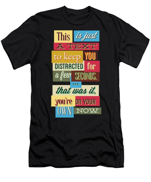 Funny Typography Design Keep You Distracted Men's T-Shirt (Athletic Fit)