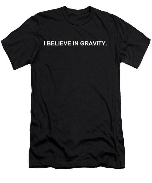 I Believe In Gravity Men's T-Shirt (Athletic Fit)