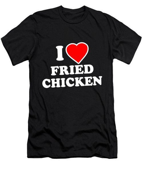I Love Fried Chicken Men's T-Shirt (Athletic Fit)